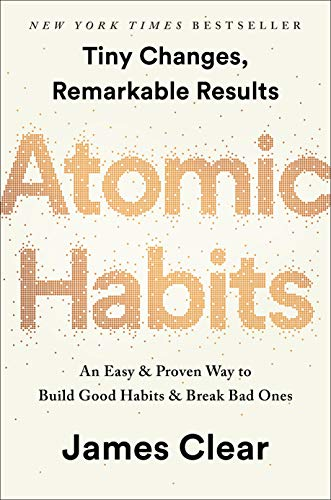(Atomic Habits: An Easy & Proven Way to Build Good Habits & Break Bad Ones)