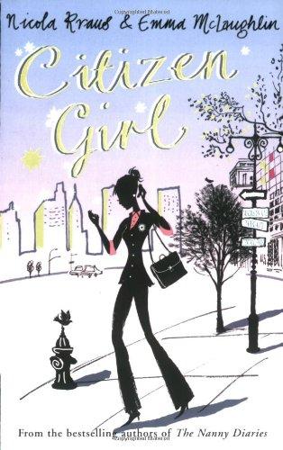 Citizen Girl. Nicola Kraus and Emma McLaughlin