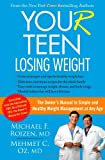 Your Teen Losing Weight, Michael F. Roizen and Mehmet C. Oz, 147671357X