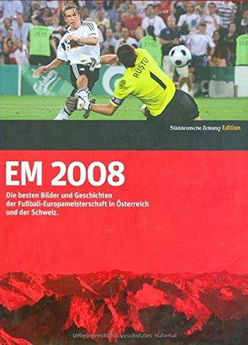 EM 2008 - Die besten Bilder und Geschichten der Fußball-Europameisterschaft in Österreich und der Schweiz