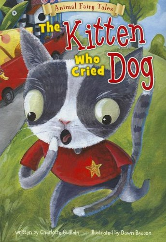 Download The Kitten Who Cried Dog (Animal Fairy Tales) pdf