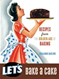 Let's Bake A Cake (Vintage cookbooks)