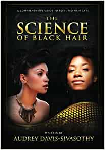 Google Books - The Science of Black Hair: A Comprehensive ...