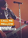 Call Me Mellow