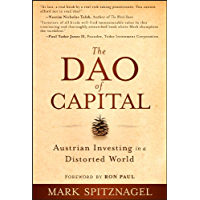 The Dao of Capital: Austrian Investing in a Distorted World (English Edition)