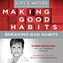 Making Good Habits, Breaking Bad Habits: 14 New Behaviors That Will Energize Your Life Audiobook by Joyce Meyer Narrated by Sandra McCollom