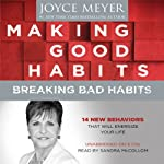 Making Good Habits, Breaking Bad Habits: 14 New Behaviors That Will Energize Your Life | Joyce Meyer