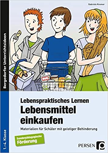 Lebenspraktisches Lernen: Lebensmittel einkaufen: Materialien für ...