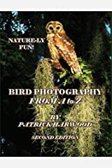 """Nature-ly Fun: Bird Photography From A to Z"" (Second Edition) Hardcover"