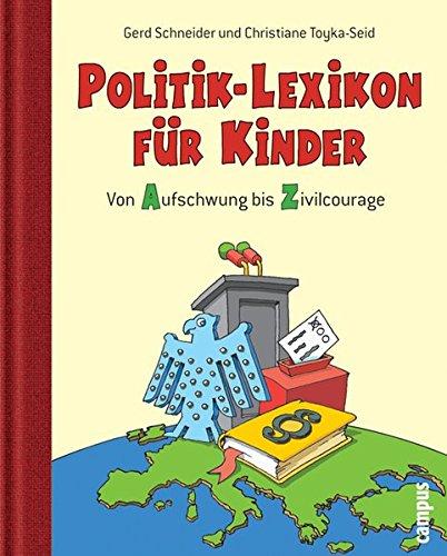 Politik-Lexikon für Kinder: Von Aufschwung bis Zivilcourage