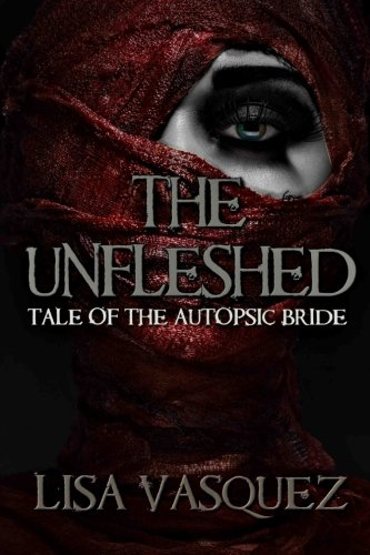 Books : The Unfleshed: Tale of the Autopsic Bride