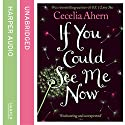 If You Could See Me Now Audiobook by Cecelia Ahern Narrated by Amy Creighton
