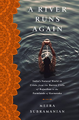 Pdf Politics A River Runs Again: India's Natural World in Crisis, from the Barren Cliffs of Rajasthan to the Farmlands of Karnataka