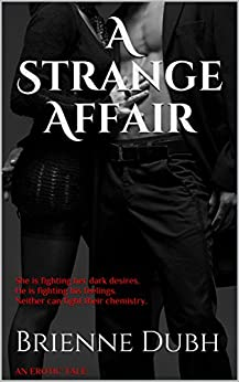 A Strange Affair: An Erotic Tale (A Strange Trilogy Book 1) by [Dubh, Brienne]