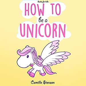 Books for Kids: How to Be a Unicorn Audiobook