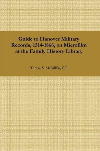 Guide to Hanover Military Records, 1514-1866, on Microfilm at the Family History Library
