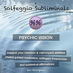 Psychic Vision, Expand Your Intuition & Clairvoyant Abilities