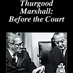 Thurgood Marshall: Before the Court