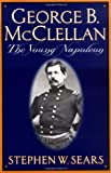 George B. McClellan, Stephen W. Sears, 0306809133