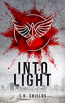 Into Light (Shadow and Light Book 2) by [Shields, T.D.]
