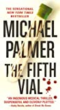 The Fifth Vial, Michael Palmer, 0312937741