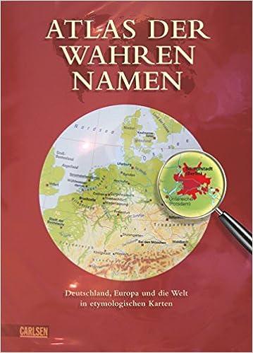 Landkarte Asien Ohne Namen.Atlas Der Wahren Namen Deutschland Europa Und Die Welt In