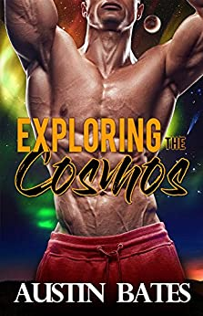 Exploring the Cosmos: An Mpreg Romance by [Bates, Austin]