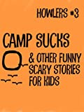 img - for Howlers #3: Camp Sucks and Other Funny, Scary Stories for Kids book / textbook / text book