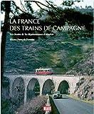 """Afficher """"La France des trains de campagne"""""""