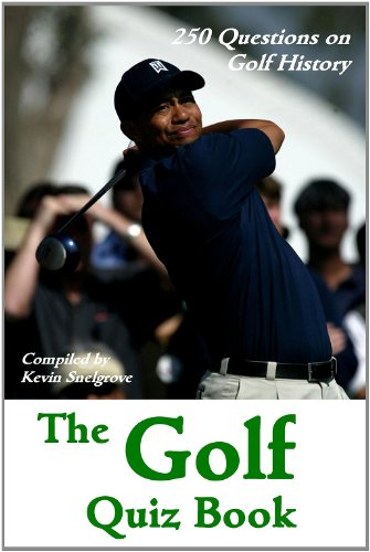 (The Golf Quiz Book - 250 Questions on Golf History)