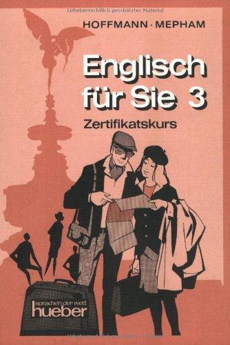 Englisch für Sie, Bd.3 : Zertifikatskurs
