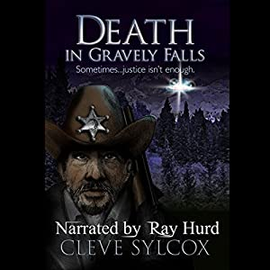Death In Gravely Falls: Sometimes, Justice Isn't Enough (Volume 1) Audiobook