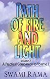 Path of Fire and Light (Vol 2): A Practical Companion to Volume One: Volume 1