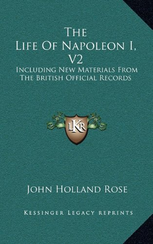 Download The Life Of Napoleon I, V2: Including New Materials From The British Official Records pdf epub