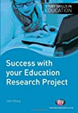 Success with Your Education Research Project, John Sharp, 184445133X