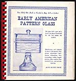 Early American pattern glass: Identification and valuation of about 1500 patterns, clear photos, authoritative reproduction information, uses, ... from standard texts, and accurate Indexing