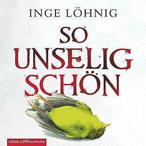 So unselig schön (Kommissar Dühnfort 3) Hörbuch