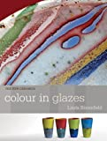 Colour in Glazes, Linda Bloomfield, 1574983245