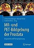MR- und PET-Bildgebung der Prostata: Diagnostik und Therapieplanung