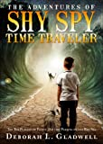 The Adventures of Shy Spy Time Traveler, Deborah L. Gladwell, 1629028762