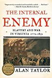 Image of The Internal Enemy: Slavery and War in Virginia, 1772-1832