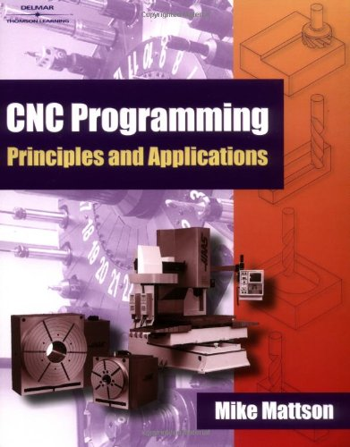 CNC Programming Principles and Applications
