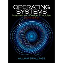 Operating Systems: Internals and Design Principles (8th Edition)