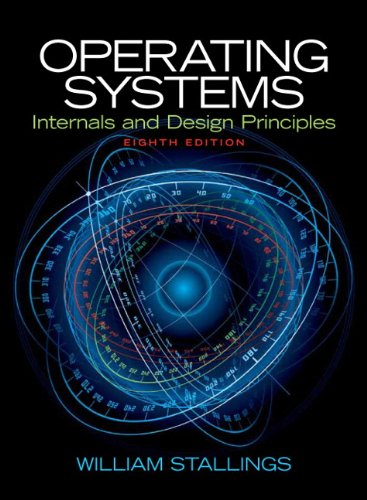 Operating Systems: Internals and Design Principles (8th Edition) by Pearson