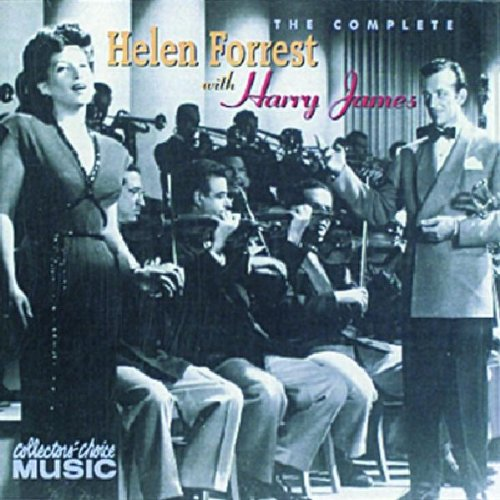 The Complete Helen Forrest with the Harry James by Collector's Choice