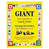 img - for The GIANT Encyclopedia of Circle Time and Group Activities for Children 3 to 6: Over 600 Favorite Circle Time Activities Created by Teachers for Teachers (The GIANT Series) book / textbook / text book