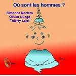 Où sont les hommes ? L'identité au masculin   Olivier Nunge,Simone Mortera,Thierry Lalot