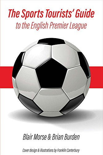 (The Sports Tourists' Guide to the English Premier League)