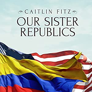 Our Sister Republics Audiobook