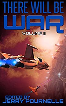 There Will Be War Volume II by [Pournelle, Jerry, Rosenberg, Joel, Clarke, Arthur C., Wu, William F., Anderson, Poul]